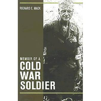 Memoires van een koude oorlog soldaat door Richard E. Mack-9780873386753 boek