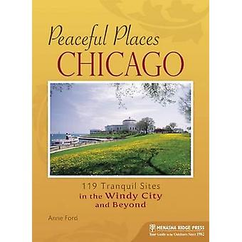 Peaceful Places - Chicago - 119 Tranquil Sites in the Windy City and Be