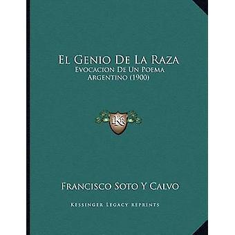 El Genio de La Raza - Evocacion de Un Poema Argentino (1900) by Franci