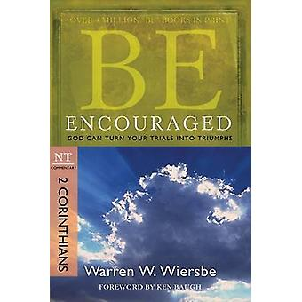 Be Encouraged ( 2 Corinthians ) - God Can Turn Your Trials into Triump