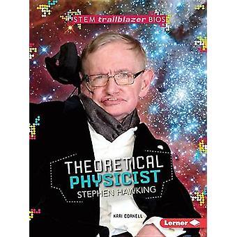 Theoretical Physicist Stephen Hawking by Kari Cornell - 9781467797177