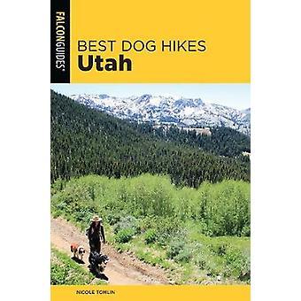 Best Dog Hikes Utah by Best Dog Hikes Utah - 9781493032778 Book