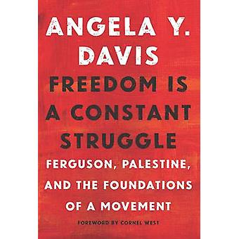 Freedom is A Constant Struggle - Ferguson - Palestine - and the Founda