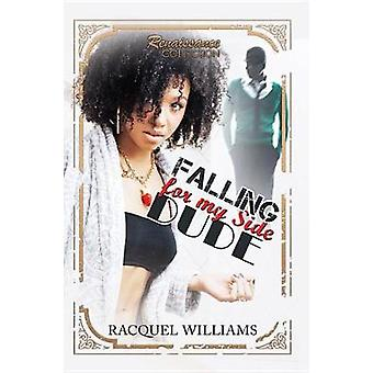 Falling For My Side Dude - Renaissance collection by Racquel Williams