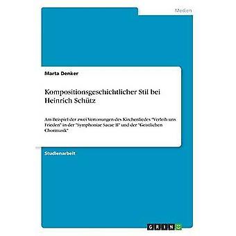 Kompositionsgeschichtlicher Stil bei Heinrich Sch?tz by Marta Denker