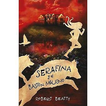 Serafina y El Bastan Maligno / Serafina and the Twisted Staff (Serafi