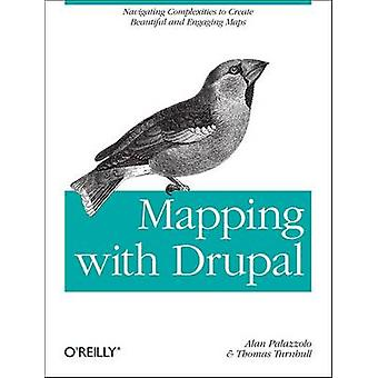 Mapping with Drupal by Alan Palazzolo - Thomas Turnbull - 97814493089