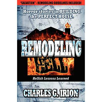 Remodeling Hell by Irion & Charles