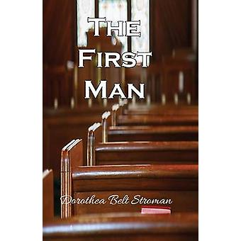 The First Man by Belt Stroman & Dorothea