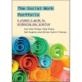 Social Work Portfolio A students guide to evidencing your by Lee Ann Fenge
