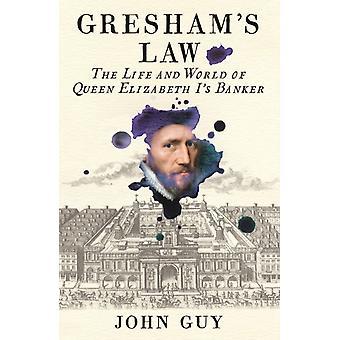Greshams Law par John Guy