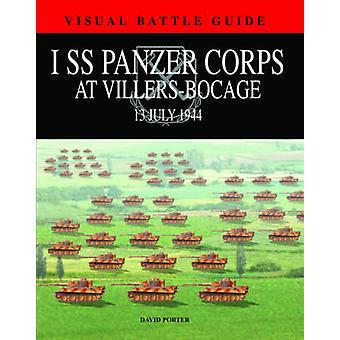 1st SS Panzer Corps at Villers Bocage - 13th July 1944 by David Porter