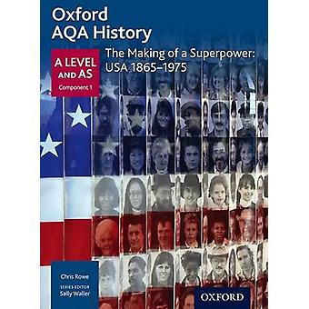 Oxford AQA History for A Level The Making of a Superpower by Rowe