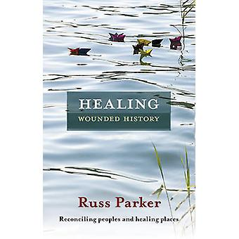 Healing Wounded History by Parker & Russ