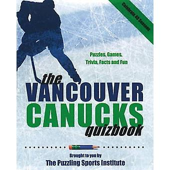 Vancouver Canucks Quizbook by The Puzzling Sports Institute