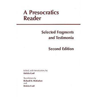 Un lettore di presocratici - selezionato frammenti & Testimonia (2 ° e rivisto