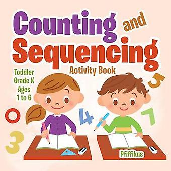 Counting and Sequencing Activity Book   ToddlerGrade K  Ages 1 to 6 by Pfiffikus