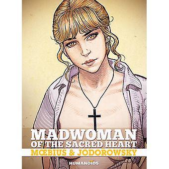 Madwoman of the Sacred Heart by Alexandro Jodorowsky - 9781594650468