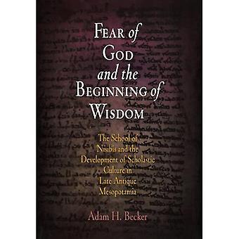 Angst voor God en het begin van wijsheid: de School van Nisibis en de ontwikkeling van scholastische cultuur in Late antieke Mesopotamië (Divinations: Rereading laat oude religie)