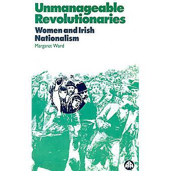 Ohanterliga revolutionärer Kvinnor och irländsk nationalism av Ward & Margaret