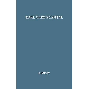 Karl Marxs Capital An Introductory Essay by Lindsay & Alexander Dunlop