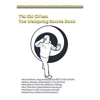Tai Chi Chuan The Wellspring Source Book. by Symonds & Mike