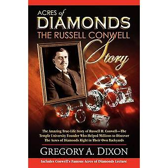 Acres of Diamonds The Russell Conwell Story by Dixon & Gregory A.