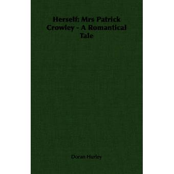 Herself Mrs Patrick Crowley  A Romantical Tale by Hurley & Doran