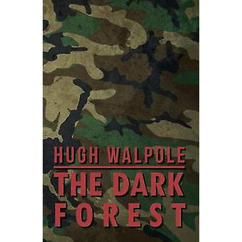 The Dark Forest by Walpole & Hugh