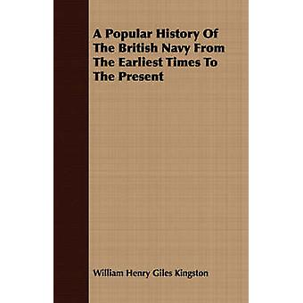A Popular History Of The British Navy From The Earliest Times To The Present by Kingston & William Henry Giles