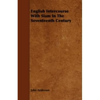 English Intercourse with Siam in the Seventeenth Century by Anderson & John