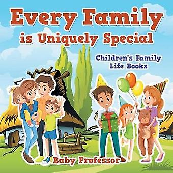 Every Family is Uniquely Special Childrens Family Life Books by Baby Professor