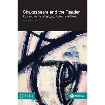 Shakespeare and the Reader Revisiting Hamlet King Lear Macbeth and Othello by Salami & Ismail
