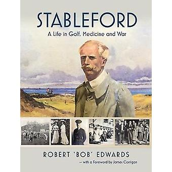 Stableford A Life in Golf War and Medicine by Edwards & Robert Nigel