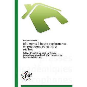 Btiments  haute performance nergtique  objectifs et ralits by ZGRAGGENJ