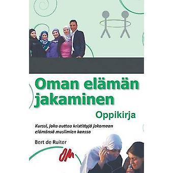 Oman elmn jakaminen Oppikirja by de Ruiter & Bert