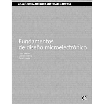 Fundamentos de Diseo Microelectrnico by Castaer Muoz & Luis