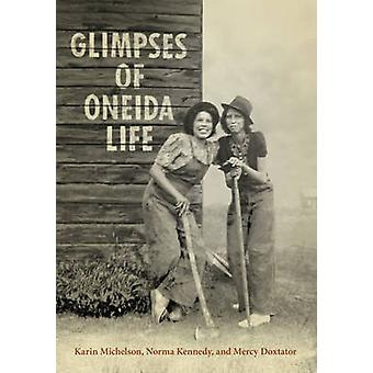 Glimpses of Oneida Life by Michelson & KarinKennedy & NormaDoxtator & Mercy A.
