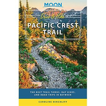 Moon Drive  Hike Pacific Crest Trail First Edition by Hinchliff & Caroline