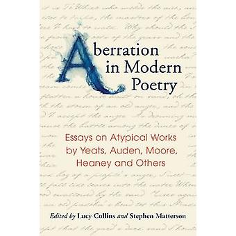 Aberration in Poetry - Essays on Atypical Works by Yeats - Auden - Moo