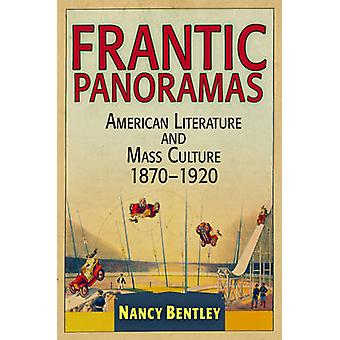 Frantic Panoramas - American Literature and Mass Culture - 1870-1920 b