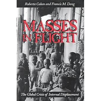 Masses in Flight - The Global Crisis of Internal Displacement by Rober
