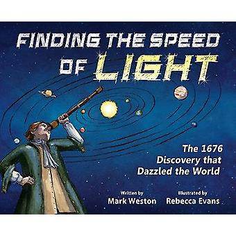Finding the Speed of Light - The 1676 Discovery that Dazzled the World