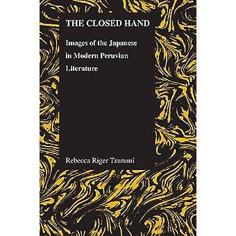 The Closed Hand - Images of the Japanese in Modern Peruvian Literature