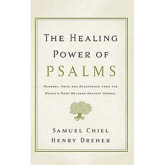 The Healing Power of Psalms - Renewal - Hope and Acceptance from the W