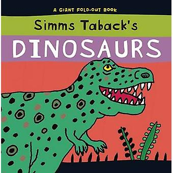 Dinosaurs - A Giant Fold-out Book by Simms Taback - 9781609052126 Book