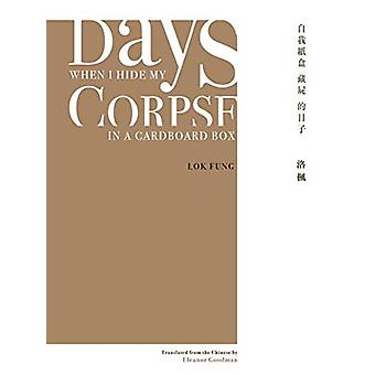 Days When I Hide My Corpse in a Cardboard Box - Selected Poems of Nata