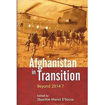 Afghanistan in Transition - Beyond 2014? by Shanthie Mariet D'Souza -
