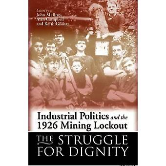 Industrial Politics and the 1926 Mining Lock-out - The Struggle for Di