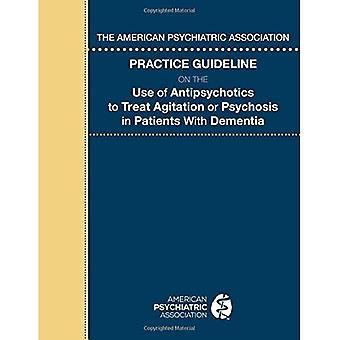 Die American Psychiatric Association Praxisleitlinie zur Verwendung von Antipsychotika Leckerbissen Agitation oder Psychose...